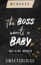 The Boss Wants A Baby by SweetColdIce