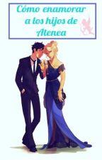 Como Enamorar A Un/A Hija De Atenea by G_R_y_E