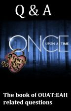 Once Upon a Time: Ever After High (Q&A) by HappilyEverAfter19