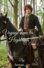 Voyage dans les Highlands - tome 1 by lauriona_jse