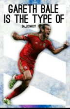 Gareth Bale Is The Type Of  by BaleKing
