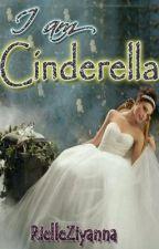 I AM CINDERELLA by rielleziyanna