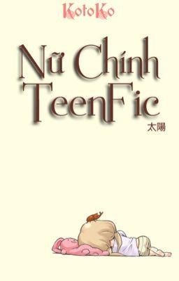 Đọc truyện Nữ Chính Teenfic