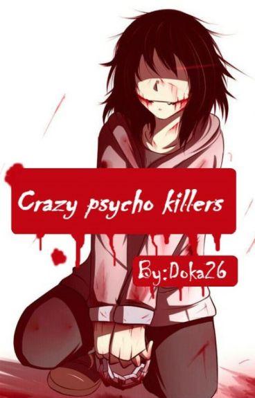 Crazy Phycho Killers