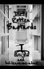 Dirty Rotten Bastards (phan) by JuniorDropOut