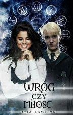Wróg Czy Miłość? ~Draco Malfoy [W TRAKCIE KOREKTY]  by livia_bambino