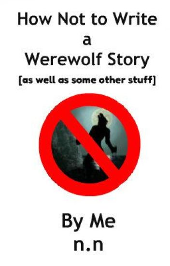 How Not to Write a Werewolf Story