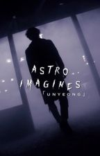 imagines ؛ 「astro」 by unyeong