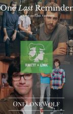 One Last Reminder (A Rhett and Link fanfiction) by OneLoneWolf