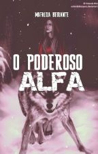 O Poderoso Alfa by mafaldabeirante20