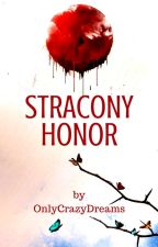 Stracony honor by OnlyCrazyDreams
