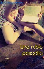 Una Rubia Pesadilla  by Cattyguerrero
