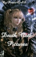 Death Note Pictures  by PotatoGirl58