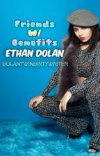 Friends W/ Benefits E.D by DolanTwinDirtyWriter