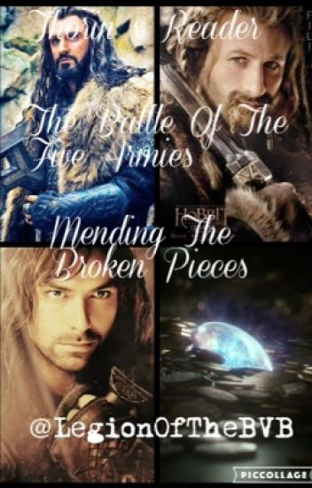 Thorin x Reader-Mending The Broken Pieces The Battle Of The Five Armies✔️
