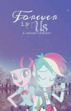 Forever is Us || A TwiDash FanFiction by Galerii
