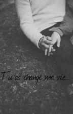 « Tu as changé ma vie... » by RaphaelleR