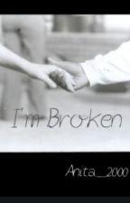 I'm Broken by anita_2000