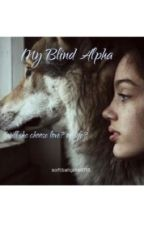 My Blind Alpha by softballgirls0715