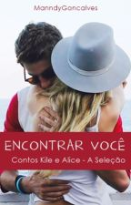 Encontrar você - Contos de Kile e Alice by ManndyGoncalves