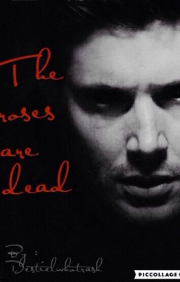 The Roses are Dead *One Shot*||Demon!Dean x Reader