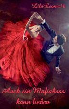Auch ein Mafiaboss kann lieben by LilaLeonie16