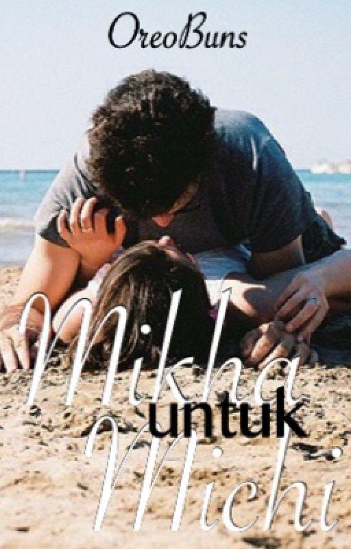 Mikha untuk Michi by OreoBuns