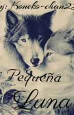 Mi Pequeña Luna. by Leah_444