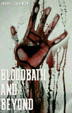 Bloodbath & Beyond by untamed_shadows14