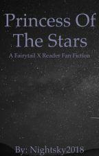 Princess of the Stars {Fairytail X Reader} by Nightsky2018