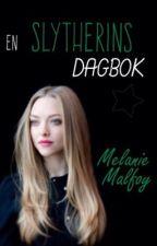 En Slytherins Dagbok||Melanie Malfoy by MaybeMaja