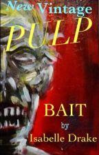 Bait by IsabelleDrake