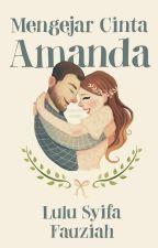 Mengejar Cinta Amanda  by lulusyifaf
