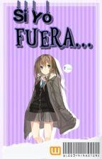 Si Yo Fuera... 【ANIME】 by -NinaPittxre-