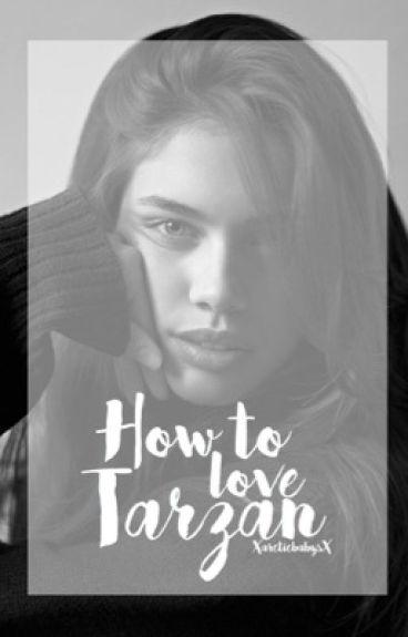 How To Love Tarzan