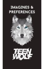Teen Wolf Imagines/Preferences  by breannapeterss