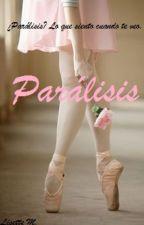 Parálisis (Editando) by LovelyM01