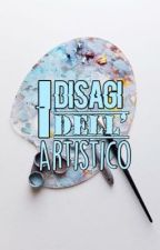 I disagi dell'artistico by thequeen_ofbooks