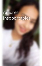 Amores Insoportables by Ninelyu