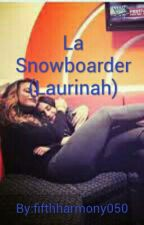 La Snowboarder (Laurinah) by fifthharmony050