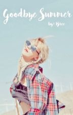 Goodbye Summer (Completed) by taeyeondiary