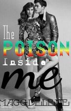 The Poison Inside Me by Maggdelene