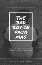 The Bad Boy In Pajamas by magictricks