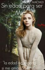 Sin Edad Para Ser Mia by MACM01