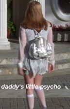 daddy's little psycho ♡ h.s by hesbabygirl