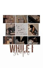 While I Slept - Jikook || HIATUS by DiskChannie