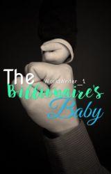 The Billionaire's Baby by WorldWriter_1