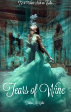Tears of Wine by TahliaMcCabe