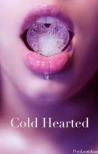 Cold Hearted.  by Leishhhh