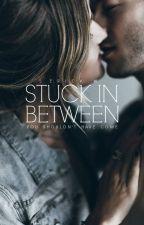 Stuck In Between | jan 2017 by heartreveals